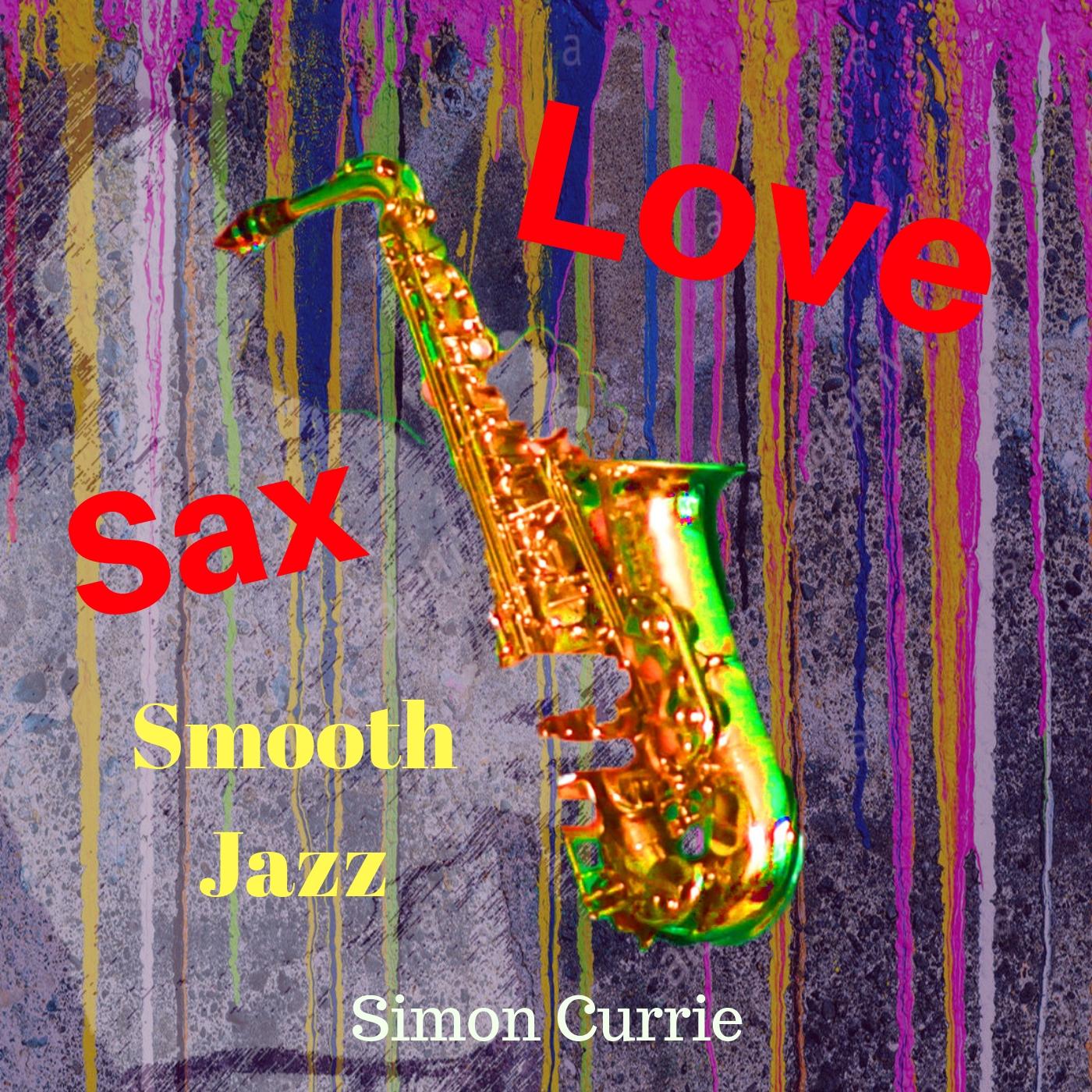 Simon Currie - Love Sax (SIGNED)